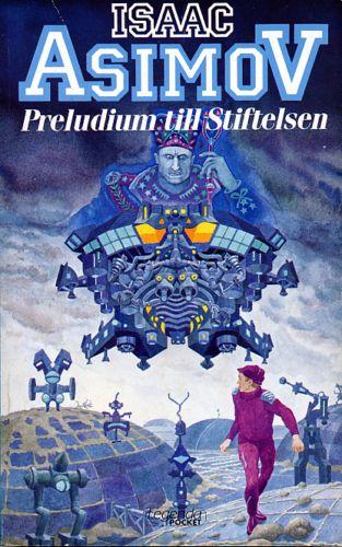 Preludium till Stiftelsen av Isaac Asimov, omslag av Staffan Göransson